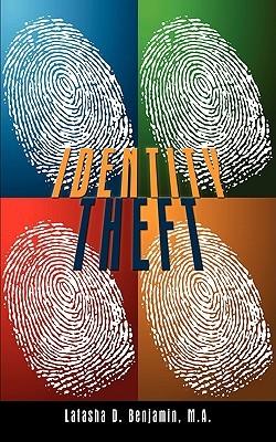 Identity Theft  by  M.A. Latasha D. Benjamin