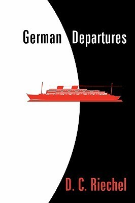 German Departures  by  D. C. Riechel