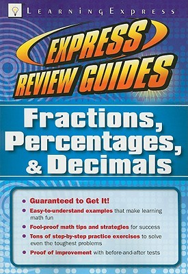 Express Review Guides: Fractions, Percentages,& Decimals LearningExpress