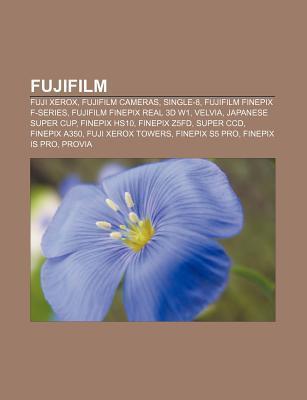 Fujifilm: Fuji Xerox, Fujifilm Cameras, Single-8, Fujifilm Finepix F-Series, Fujifilm Finepix Real 3D W1, Velvia, Japanese Super Source Wikipedia