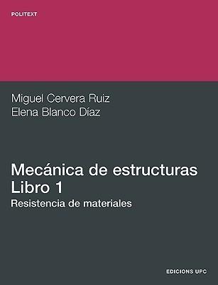 Mecnica de Estructuras I. Resistencia de Material  by  Miguel Cervera Ruiz