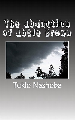 The Abduction of Abbie Brown  by  Tuklo Nashoba