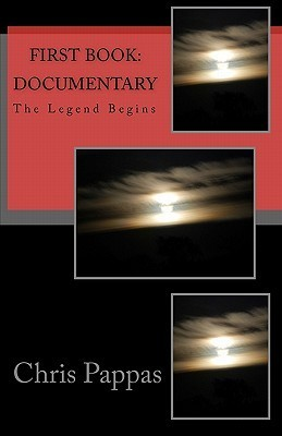 First Book: The Legend Begins: Documentary  by  Chris Pappas