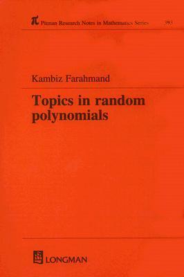 Topics in Random Polynomials K. Farahmand