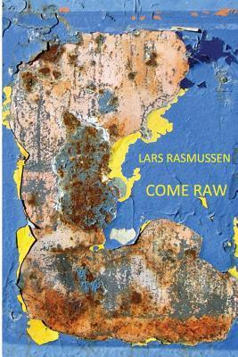 Come Raw Lars Rasmussen