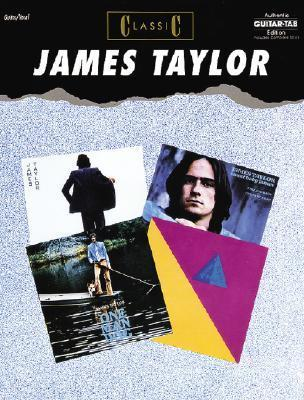 Classic James Taylor: Authentic Guitar Tab  by  James  Taylor