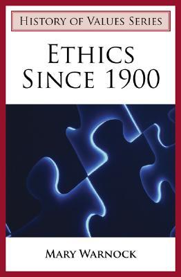 Ethics Since 1900, 3rd Edition  by  Mary Warnock