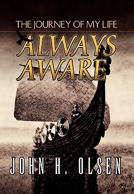 Always Aware  by  John H. Olsen
