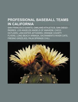 Professional Baseball Teams in California: San Francisco Giants, Oakland Athletics, San Diego Padres, Los Angeles Angels of Anaheim Source Wikipedia