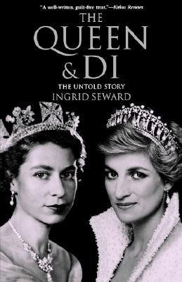 The Queen & Di: The Untold Story  by  Ingrid Seward