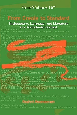 From Creole To Standard: Shakespeare, Language, And Literature In A Postcolonial Context.  by  Roshni Mooneeram