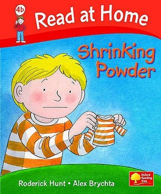 Shrinking Powder (Read At Home: More Level 4b) Roderick Hunt