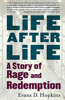 Life After Life: A Story of Rage and Redemption  by  Evans Hopkins