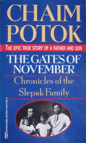 The Gates of November: Chronicles of the Slepak Family Chaim Potok