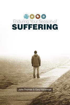 Enduring Your Season of Suffering John C.  Thomas