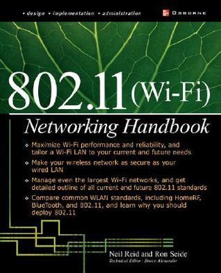Wi-Fi (802.11) Network Handbook  by  Neil P. Reid
