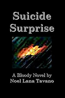 Suicide Surprise (It Could Always Be Worse, #1)  by  Noel Lana Tavano