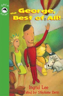 George, the Best of All!  by  Ingrid Lee