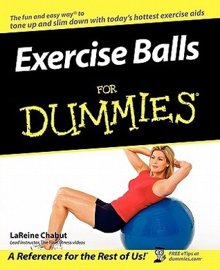 Exercise Balls for Dummies  by  LaReine Chabut