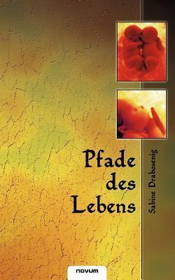 Pfade Des Lebens Sabine Drabosenig