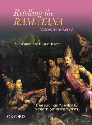 Retelling the Ramayana: Voices from Kerala C.N. Śr̲īkanṭhannāyar