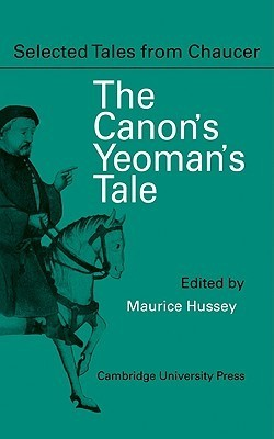 The Canon Yeomans Prologue and Tale: From the Canterbury Tales  by  Geoffrey Chaucer by Geoffrey Chaucer