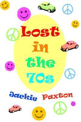 Lost in the 70s  by  Jackie Paxton