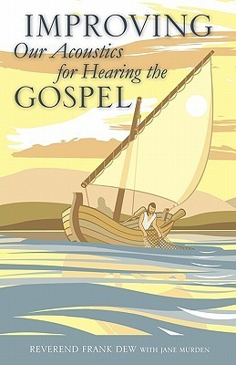 Improving Our Acoustics for Hearing the Gospel  by  Frank Dew Murden