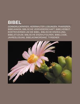 Bibel: D Nndruckpapier, Herrnhuter Losungen, Pharis Er, Bibelkanon, Biblische Verfasserschaft, Bibelverbot, Kontroversen Um D Source Wikipedia