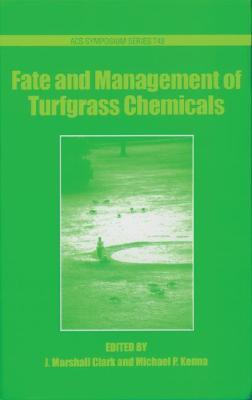 Fate and Management of Turfgrass Chemicals  by  John Marshall Clark