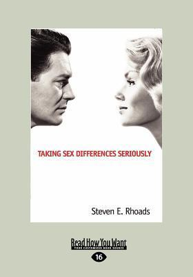 Taking Sex Differences Seriously (Large Print 16pt) Steven E. Rhoads