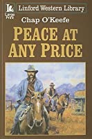 Peace At Any Price  by  Chap OKeefe