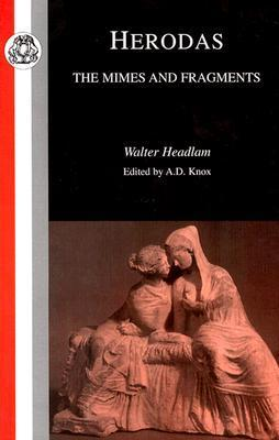 Herodas: The Mimes and Fragments (Classic Commentaries)  by  Walter Headlam