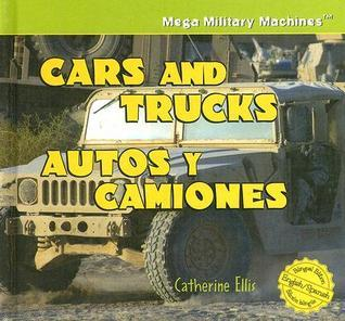 Cars and Trucks/Autos y Camiones Catherine Ellis