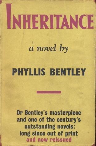Inheritance. Phyllis Bentley  by  Phyllis Eleanor Bentley