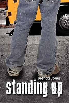 Standing Up  by  Brenda Jones