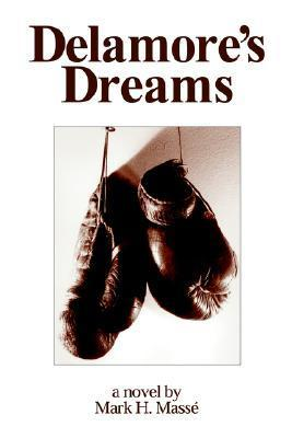 Delamores Dreams  by  Mark H. Massé