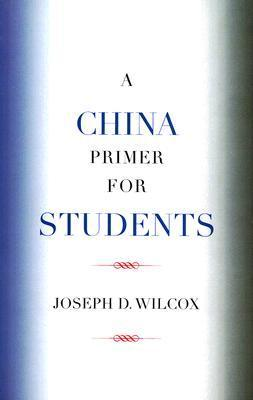 A China Primer for Students  by  Joseph D. Wilcox