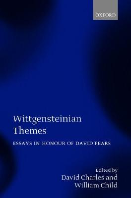 Wittgensteinian Themes: Essays in Honour of David Pears  by  David Charles