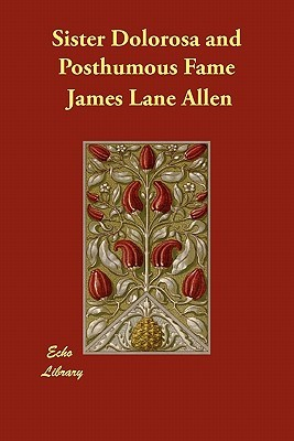 Sister Dolorosa and Posthumous Fame James Lane Allen