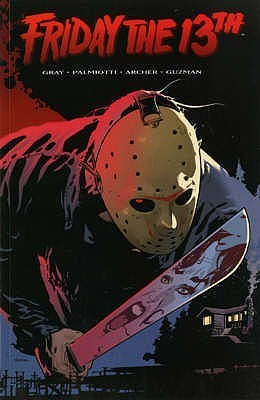 Friday The 13th: V. 1  by  Justin Gray