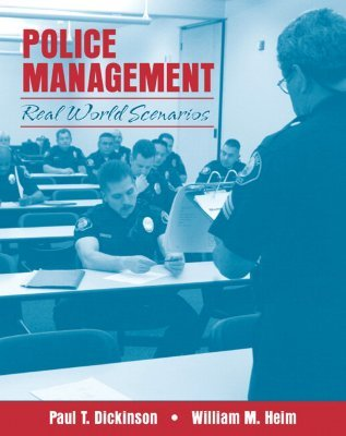 Police Management: Real World Scenarios  by  Paul T. Dickinson