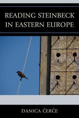 Reading John Steinbeck in Eastern Europe  by  Danica Cerce