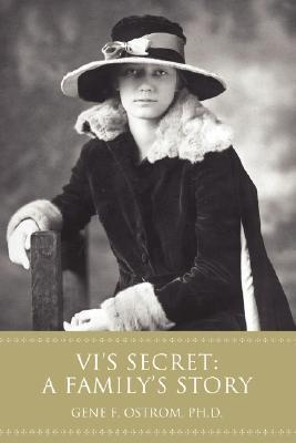 VIs Secret: A Familys Story Gene F. Ostrom