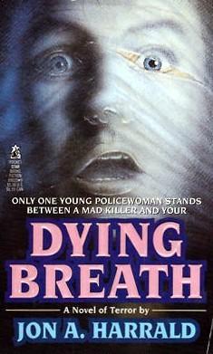 Dying Breath Jon A. Harrald