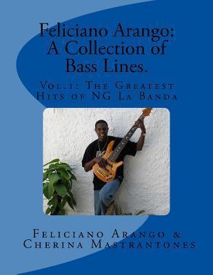 Feliciano Arango: A Collection of Bass Lines. Vol.1: The Greatest Hits of Ng La Banda Feliciano Arango