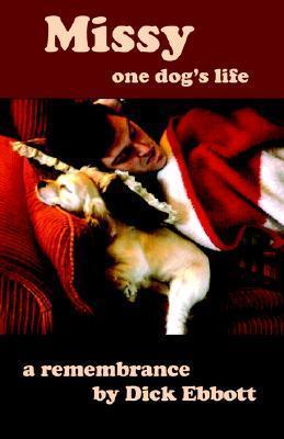 Missy: A Dogs Life  by  Dick Ebbott