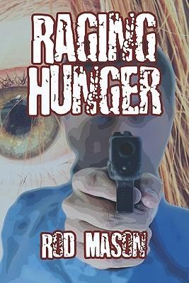 Raging Hunger  by  Rod Mason