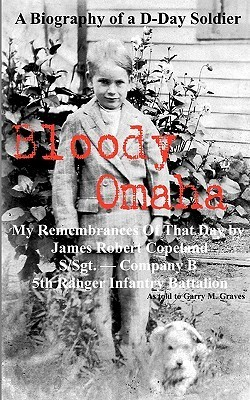 Bloody Omaha - My Remembrances of That Day  by  Garry M. Graves