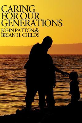 Caring for Our Generations John H. Patton